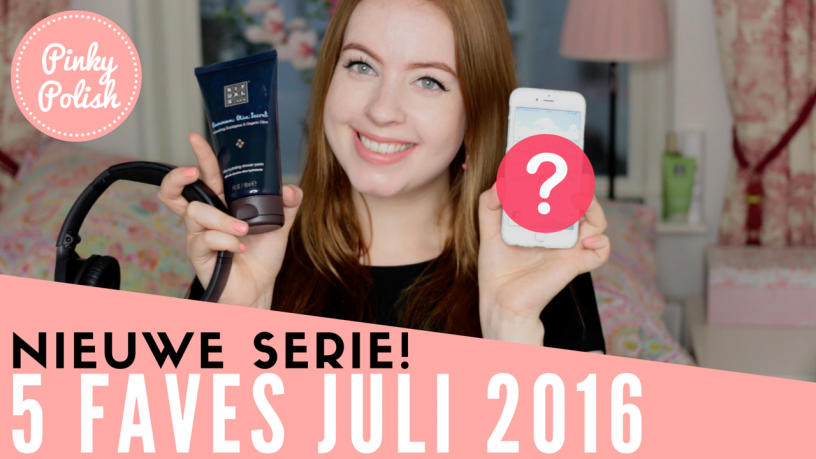 Five Faves Juli 2016
